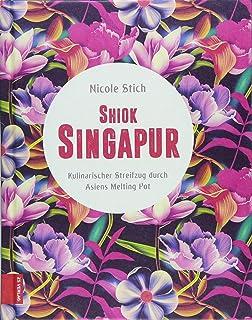 Shiok Singapur: Kulinarischer Streifzug durch Asiens Melting