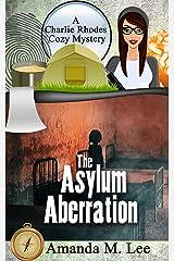The Asylum Aberration (A Charlie Rhodes Cozy Mystery Book 9) (English Edition) Format Kindle