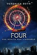 Four (De Agostini): Una scelta può liberarlo (Divergent Saga Vol. 4) (Italian Edition)