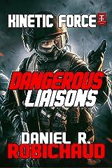 Dangerous Liaisons (Kinetic Force Book 6) Kindle Edition
