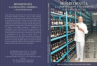HOMEOPATÍA LA FARMACOPEA MODERNA Y SUS POTENCIAS (Spanish Edition)