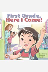 First Grade, Here I Come! Kindle Edition