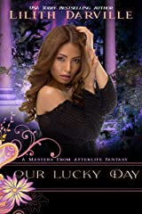Our Lucky Day: A Masters from Afterlife Fantasy Kindle Edition