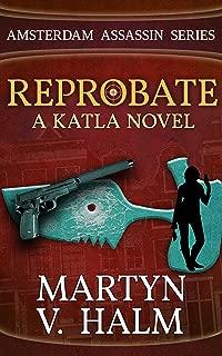 Reprobate - A Katla Novel (Amsterdam Assassin Series Book 1)