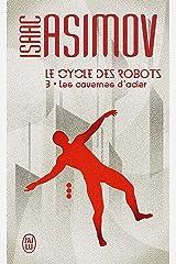 Le cycle des robots (Tome 3) - Les cavernes d'acier Format Kindle