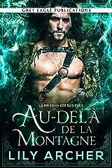 Au-delà de la Montagne (La Prisonnière des Faes t. 4) Format Kindle