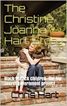 The Christine Joanna Hart Story: Black Magick Children -the top secret government project