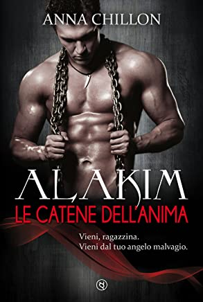 Alakim. Le Catene dellAnima (Quadrilogia Alakim Vol.3) (Alakim - Quadrilogia)