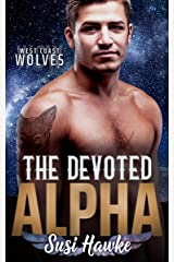 The Devoted Alpha (West Coast Wolves Book 3) Kindle Edition