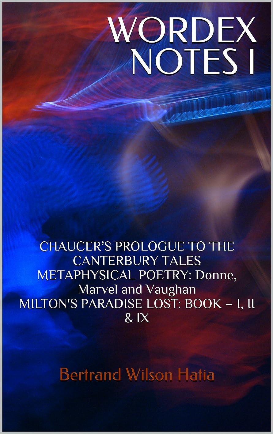 バング遺跡とんでもないWORDEX NOTES I: CHAUCER'S PROLOGUE TO THE CANTERBURY TALES METAPHYSICAL POETRY: Donne, Marvel and Vaughan MILTON'S PARADISE LOST: BOOK – I, II & IX (CHAUCER'S ... LOST BOOK I, II & IX 1) (English Edition)