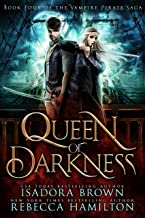 Queen of Darkness: A Vampire Fantasy Romance with Pirates (The Vampire Pirate Saga Book 4)