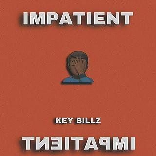 Impatient [Explicit]