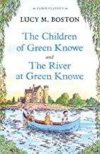 The Children of Green Knowe Collection (Faber Classics)
