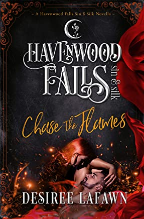 Chase the Flames (Havenwood Falls Sin & Silk Book 10)