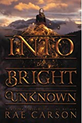 Into the Bright Unknown (Gold Seer Trilogy Book 3) Kindle Edition