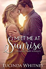 Meet Me At Sunrise: an Enemies to Lovers Romance (Romano Family Book 2) Kindle Edition