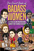 The Great Book of Badass Women: 15 Fearless and Inspirational Women that Changed History PDF