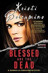 Blessed are the Dead: A Gabriella Giovanni Mystery (Gabriella Giovanni Mysteries Book 1) Kindle Edition