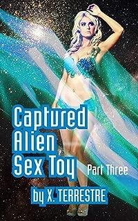 Captured Alien Sex Toy Part 3: (Alien Abduction, Sci Fi Fantasy)