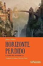 Horizonte perdido: O mito de Shangri-la (Portuguese Edition)