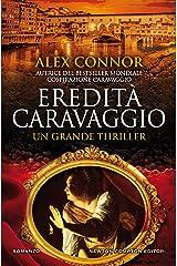 Eredità Caravaggio (Caravaggio Series Vol. 3) Formato Kindle