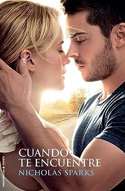 Cuando Te Encuentre: Por El Autor De La Ultima Cancion Y En El Nombre Del Amor (Spanish Edition)