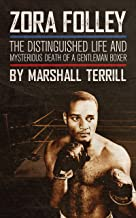 Zora Folley: The Distinguished Life and Mysterious Death of a Gentleman Boxer
