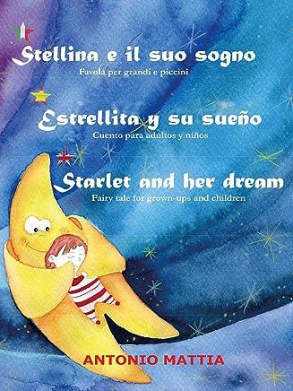 Stellina e il suo sogno - Estrellita y su sueño - Starlet and her dream