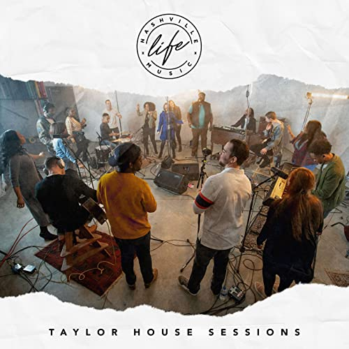Nashville Life Music - Taylor House Sessions 2019