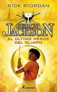 Percy Jackson 05. El ultimo heroe del Olimpo (Percy Jackson y los dioses del olimpo / Percy Jackson and the Olympians) (Spanish Edition)