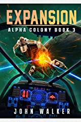 Expansion: Alpha Colony Book 3 Kindle Edition