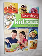 Taste of Home Kid Approved Cookbook 328 Family-tested Fun Foods (A taste of Home/Reader's Digest Book)
