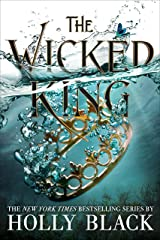 The Wicked King (The Folk of the Air Book 2) Kindle Edition