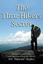 The Thru-Hikers Secret: Wisdom from a Two-Time, Joyful Appalachian Trail Thru-Hiker.