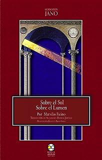 Sobre el Sol. Sobre el Lumen (Colección Jano nº 1)