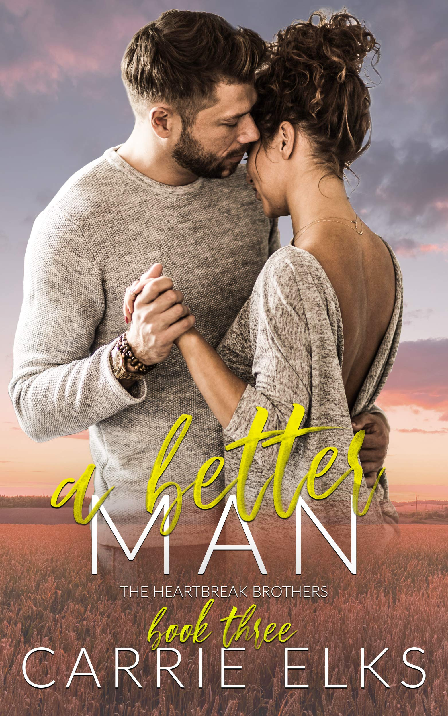 A Better Man: A Small Town Surprise Pregnancy Romance (The Heartbreak Brothers Book 3)