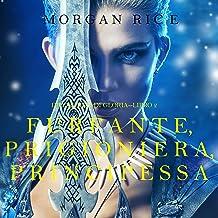 Furfante, Prigioniera, Principessa: Di Corone e di Gloria 2