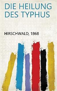 Die Heilung des Typhus (German Edition)
