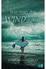 Wie man den Wind aufhält (German Edition) Kindle Edition