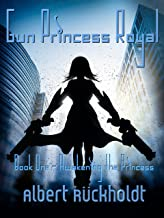 Gun Princess Royale: Awakening the Princess, Book One