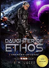 Daughter Of Ethos: Unknown Universe Book 1