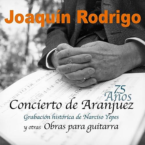 Concierto de Aranjuez y Otras Obras para Guitarra de Narciso Yepes ...