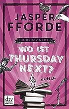 Wo ist Thursday Next?: Roman (Die Thursday-Next-Reihe 6) (German Edition)
