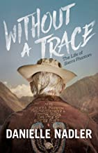 Without A Trace: The Life of Sierra Phantom