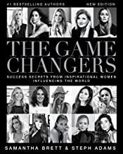 THE GAME CHANGERS: Success Secrets from Inspirational Women Influencing the World