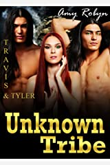 Travis & Tyler (Unknown Tribe Book 2) Kindle Edition