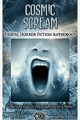 Cosmic Scream: Digital Horror Fiction Anthology (Digital Horror Fiction Short Stories Series One Book 5) Kindle Edition