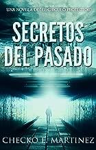 Secretos del Pasado: Una novela de fantasia, misterio y suspense (El Circulo Protector nº 1) (Spanish Edition)