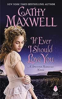 If Ever I Should Love You: A Spinster Heiresses Novel (The Spinster Heiresses Book 1)