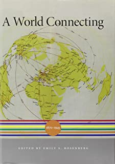 A World Connecting: 1870–1945 (A History of the World)